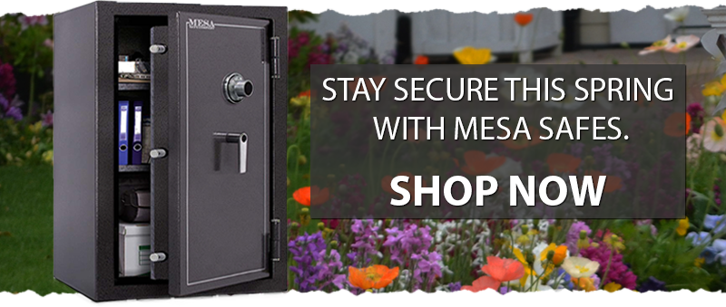 Stay Secure this Spring with Mesa Safes